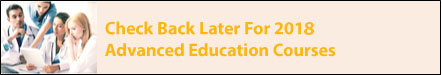 Check back later for 2018 advanced education courses