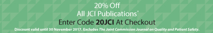 20% off all jci publications. Discount valid until 30 November, Excludes the joint commission journal on quality and patient safety.