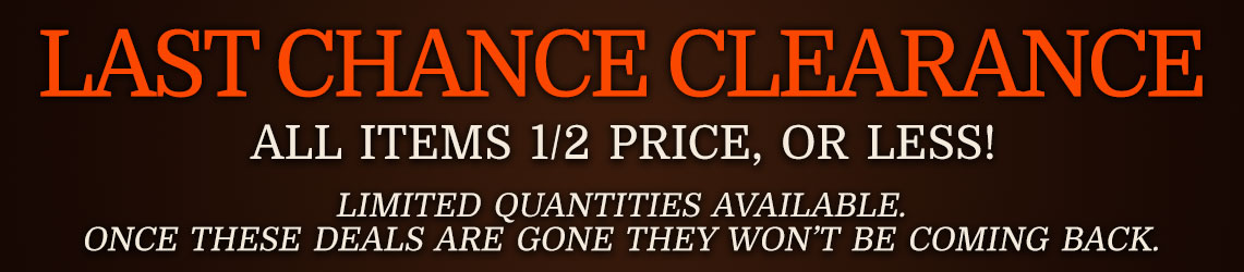 Last Chance Clearance: All Items 1/2 Price, Or Less!